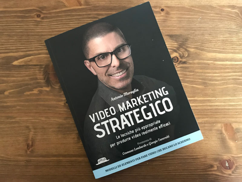 Video Marketing Strategico di Antonio Meraglia - Recensione